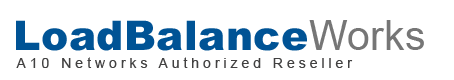 LoadBalanceWorks.com - A10 Networks Authorized Partner